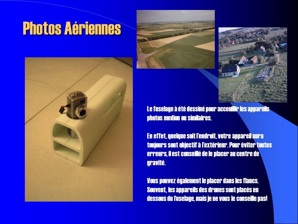 Photos Aériennes Le fuselage à été dessiné pour acceuillir les appareils photos medion ou similaires.