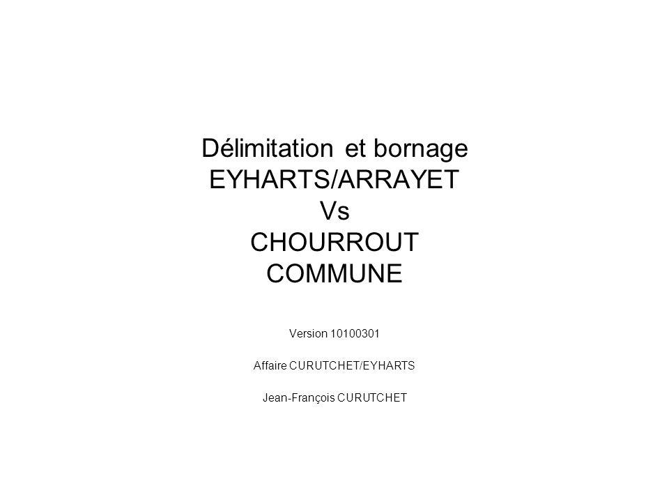 Délimitation et bornage EYHARTS/ARRAYET Vs CHOURROUT COMMUNE