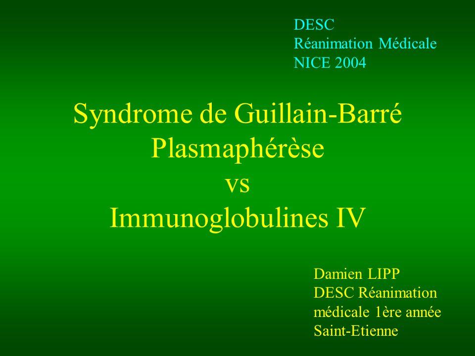 Syndrome de Guillain-Barré Plasmaphérèse vs Immunoglobulines IV
