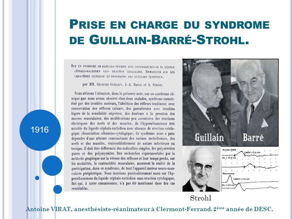 Prise en charge du syndrome de Guillain-Barré-Strohl.