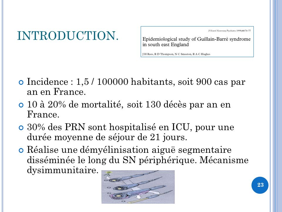 INTRODUCTION. Incidence : 1,5 / 100000 habitants, soit 900 cas par an en France. 10 à 20% de mortalité, soit 130 décès par an en France.