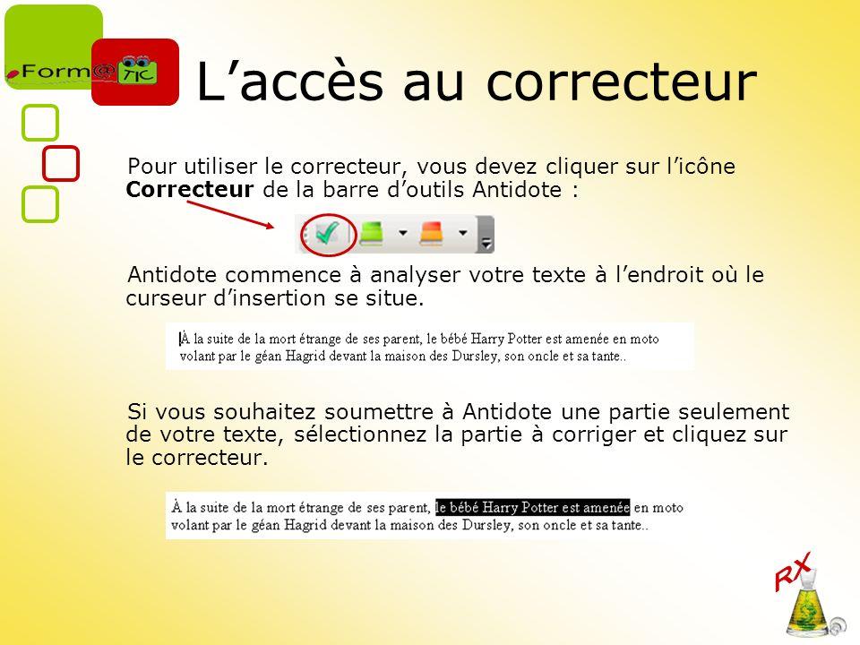 L'accès au correcteur Pour utiliser le correcteur, vous devez cliquer sur l'icône Correcteur de la barre d'outils Antidote :