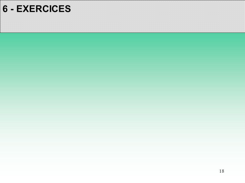 6 - EXERCICES