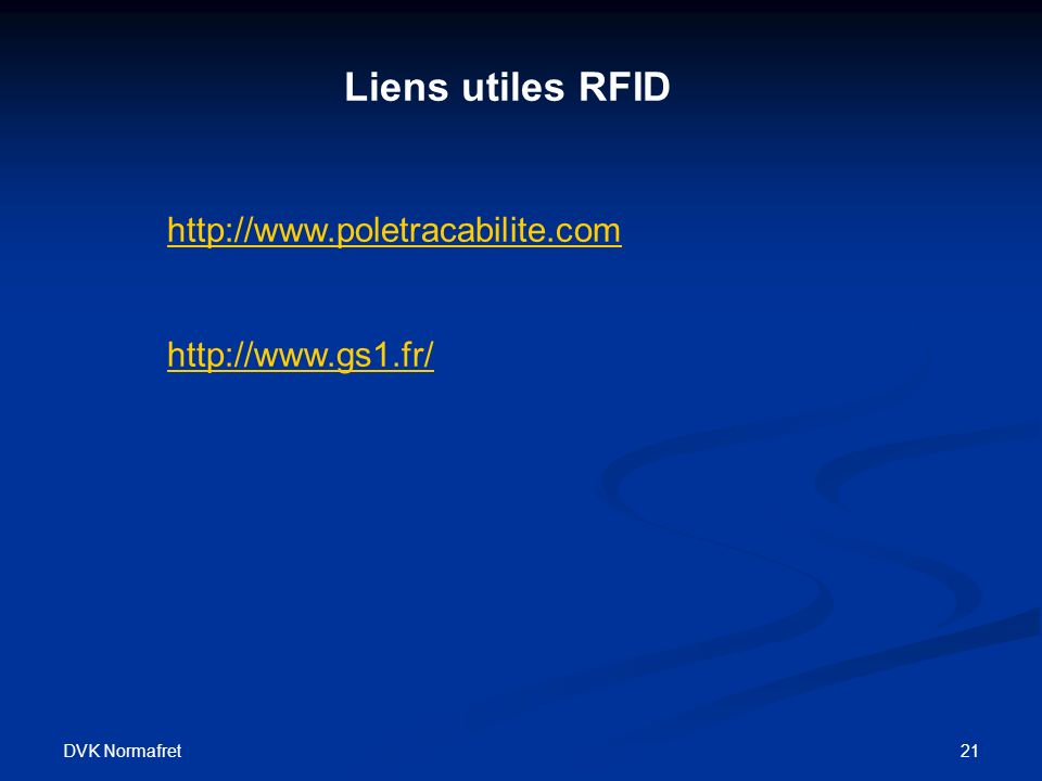 Liens utiles RFID http://www.poletracabilite.com http://www.gs1.fr/