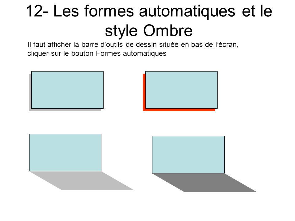 12- Les formes automatiques et le style Ombre