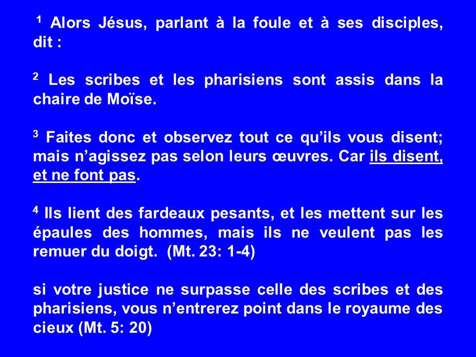 2 Les scribes et les pharisiens sont assis dans la chaire de Moïse.