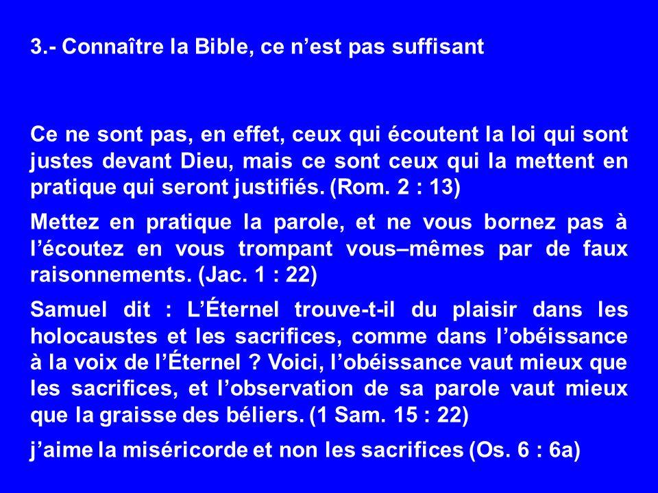 3.- Connaître la Bible, ce n'est pas suffisant