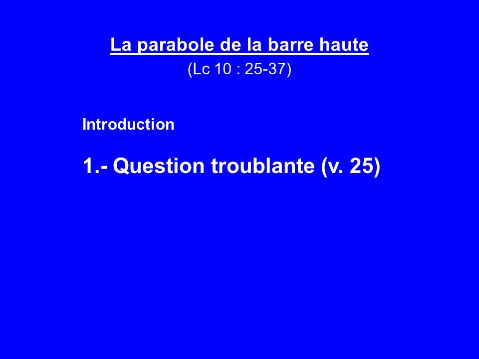 La parabole de la barre haute (Lc 10 : 25-37)