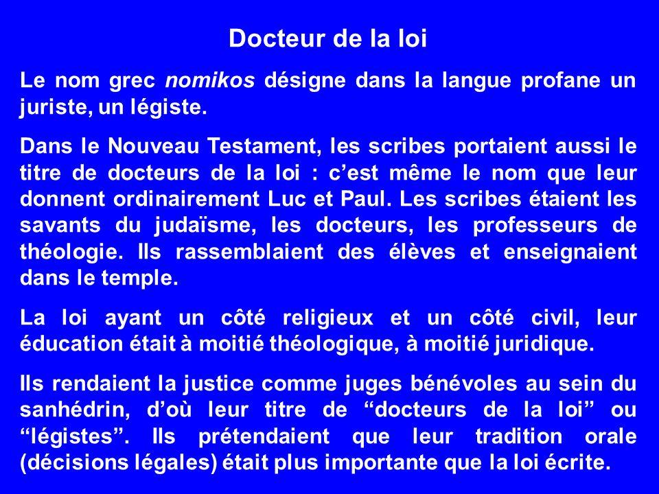 Docteur de la loi Le nom grec nomikos désigne dans la langue profane un juriste, un légiste.