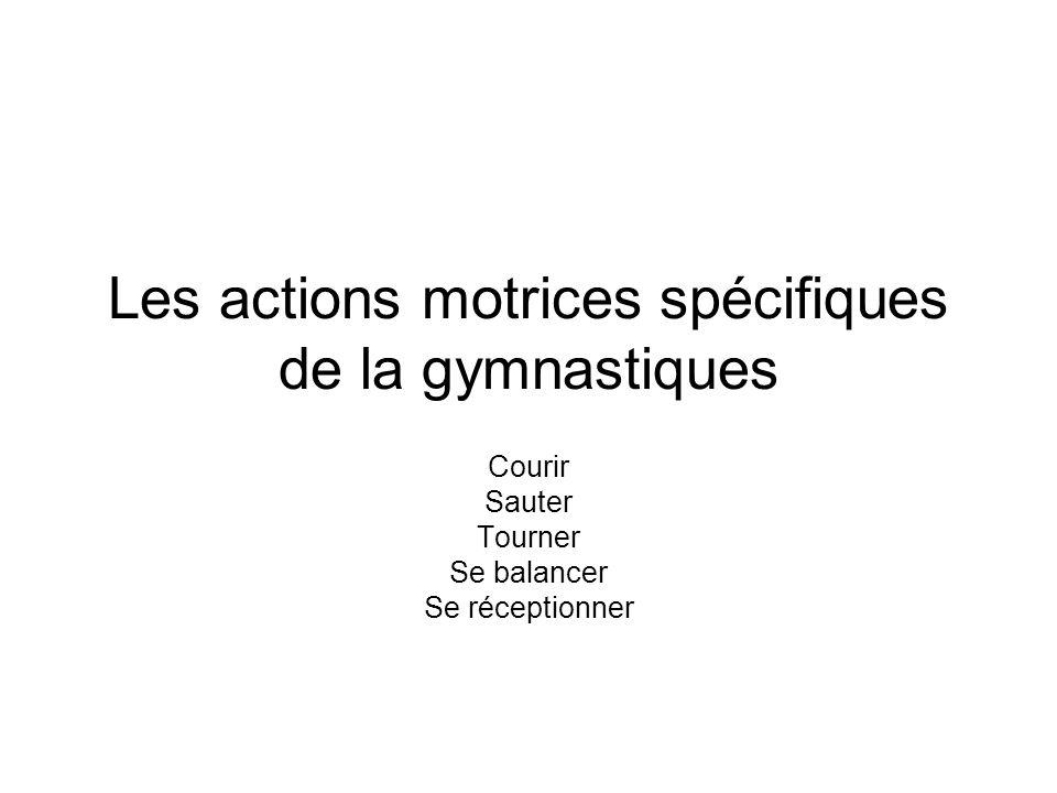 Les actions motrices spécifiques de la gymnastiques