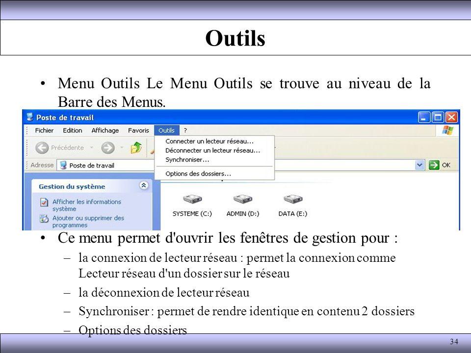 Outils Menu Outils Le Menu Outils se trouve au niveau de la Barre des Menus. Ce menu permet d ouvrir les fenêtres de gestion pour :