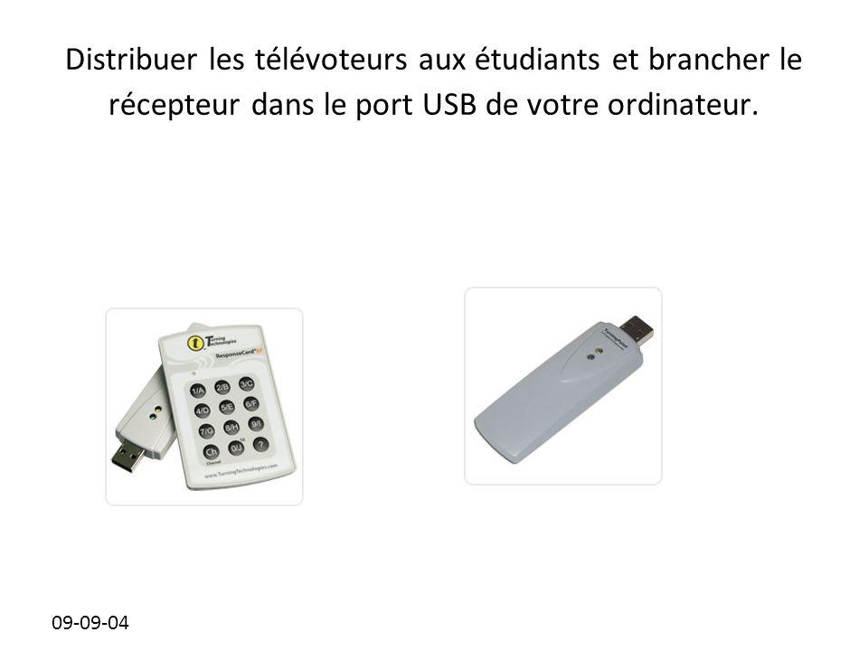 Distribuer les télévoteurs aux étudiants et brancher le récepteur dans le port USB de votre ordinateur.