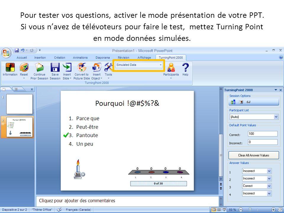 Pour tester vos questions, activer le mode présentation de votre PPT