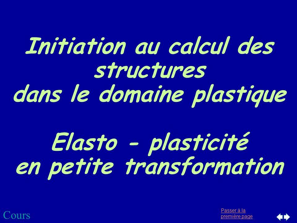 Initiation au calcul des structures dans le domaine plastique Elasto - plasticité en petite transformation