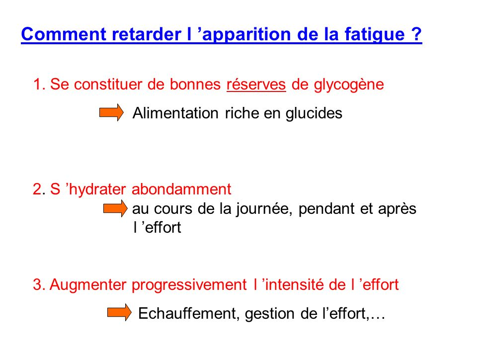 Comment retarder l 'apparition de la fatigue