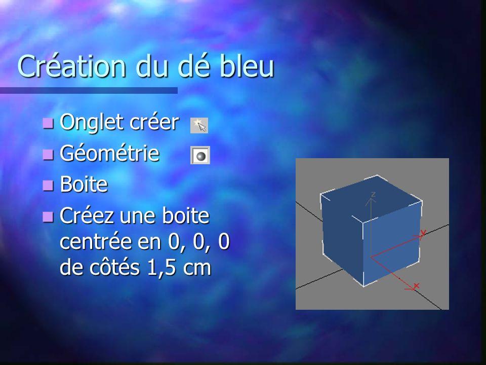 Création du dé bleu Onglet créer Géométrie Boite