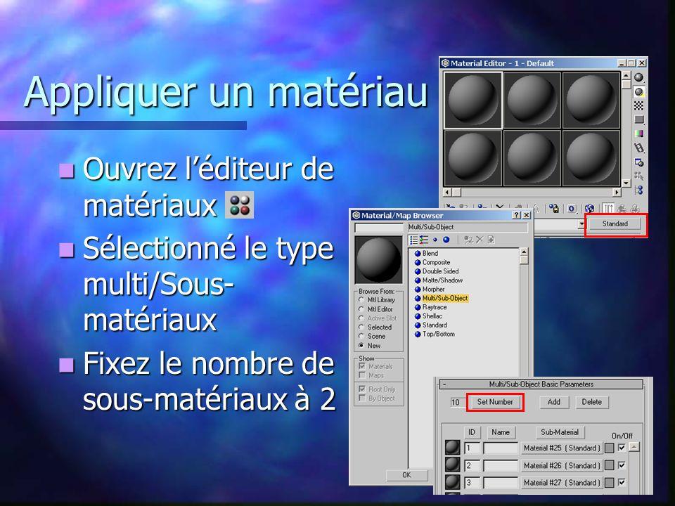 Appliquer un matériau Ouvrez l'éditeur de matériaux