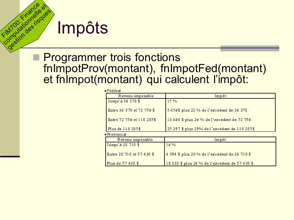 Impôts Programmer trois fonctions fnImpotProv(montant), fnImpotFed(montant) et fnImpot(montant) qui calculent l'impôt: