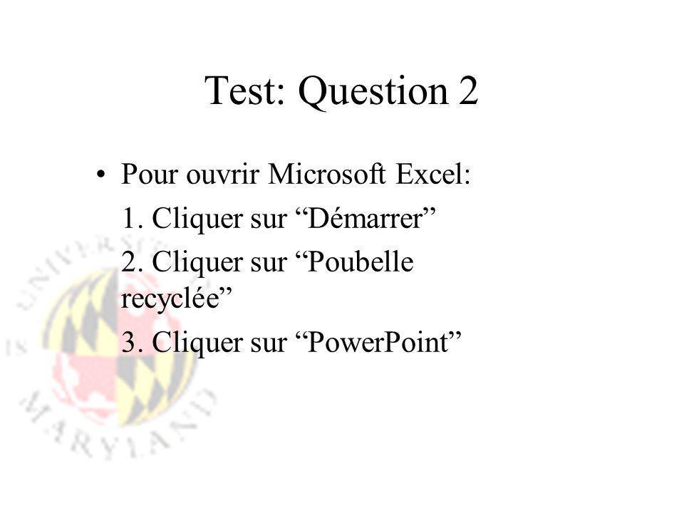 Test: Question 2 Pour ouvrir Microsoft Excel: