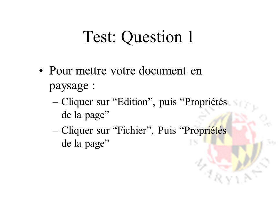 Test: Question 1 Pour mettre votre document en paysage :
