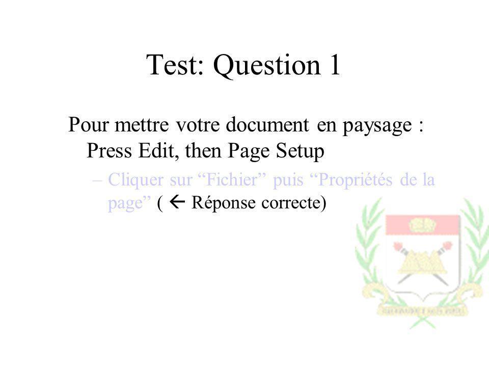Test: Question 1Pour mettre votre document en paysage : Press Edit, then Page Setup.