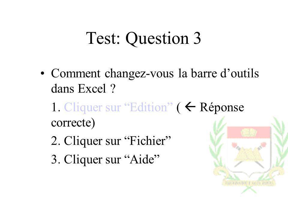 Test: Question 3 Comment changez-vous la barre d'outils dans Excel
