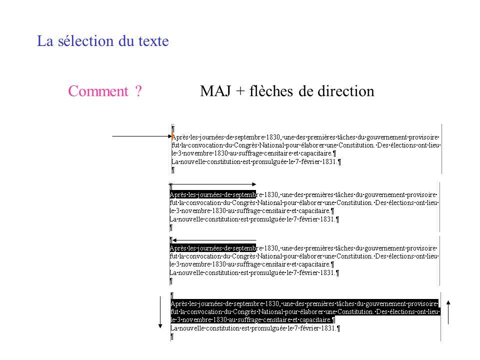 La sélection du texte Comment MAJ + flèches de direction