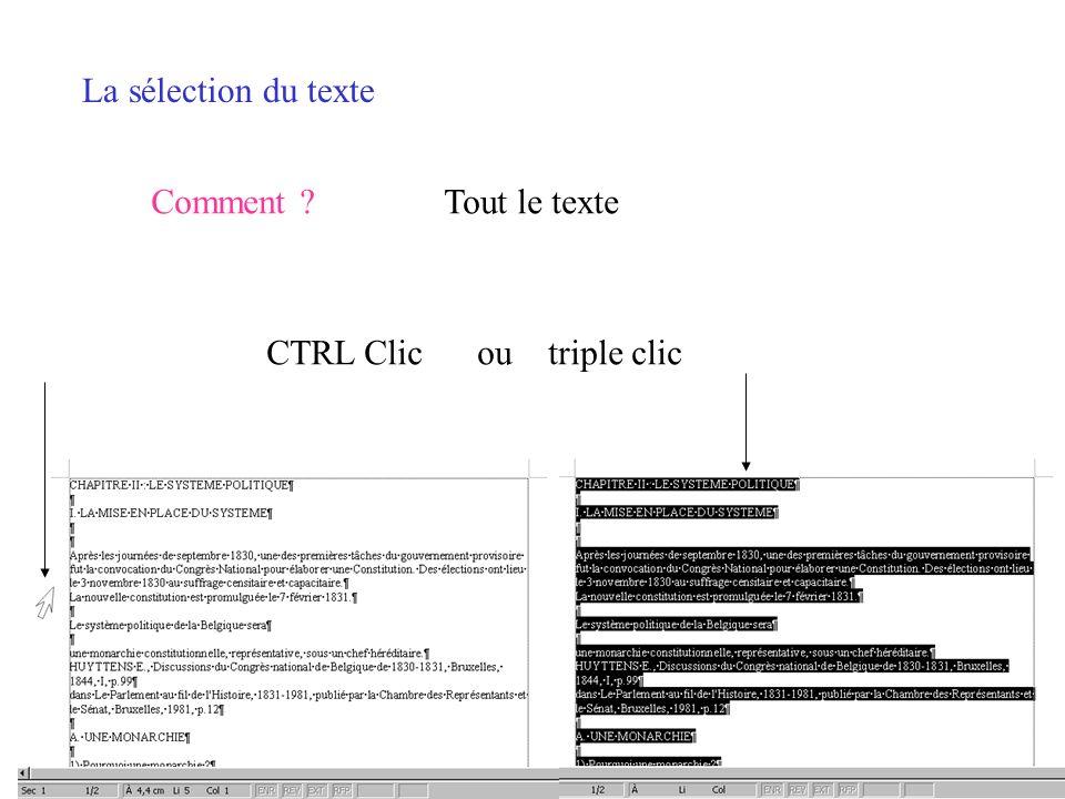 La sélection du texte Comment Tout le texte CTRL Clic ou triple clic