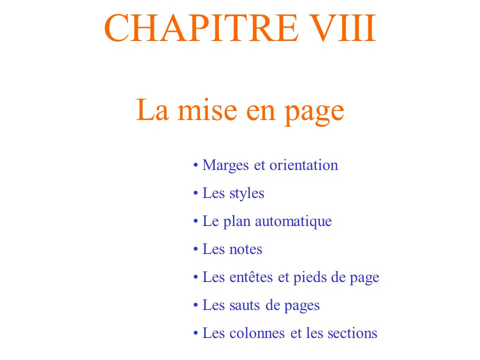 CHAPITRE VIII La mise en page Marges et orientation Les styles