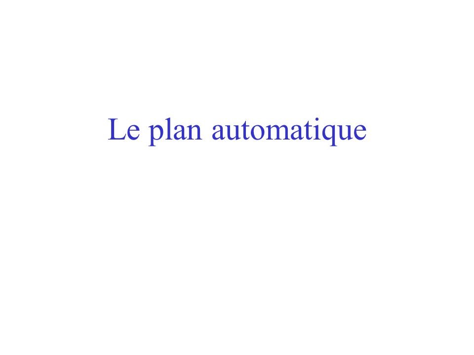 Le plan automatique