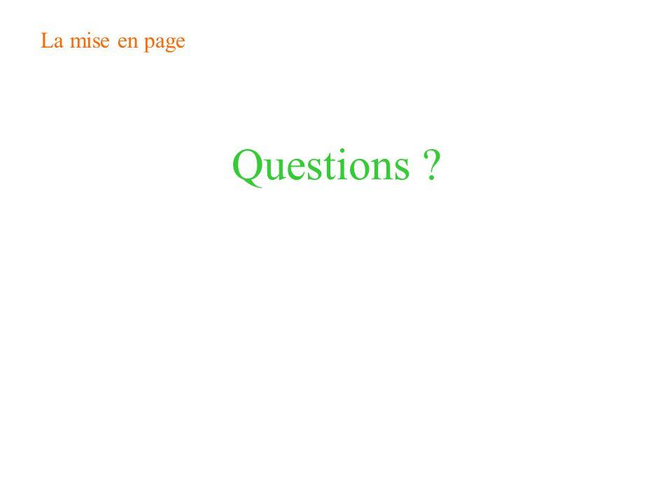 La mise en page Questions