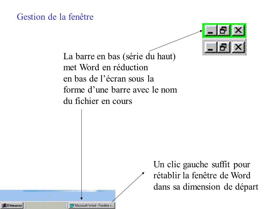 Gestion de la fenêtre La barre en bas (série du haut) met Word en réduction. en bas de l'écran sous la.