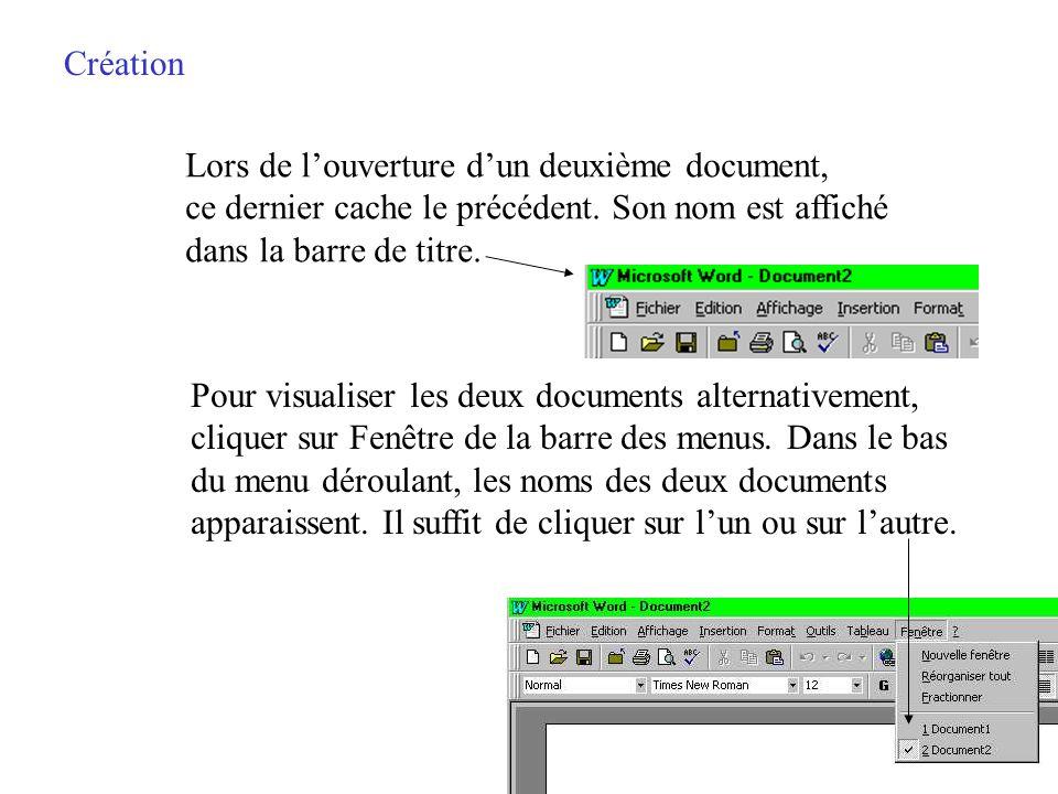 Création Lors de l'ouverture d'un deuxième document, ce dernier cache le précédent. Son nom est affiché.