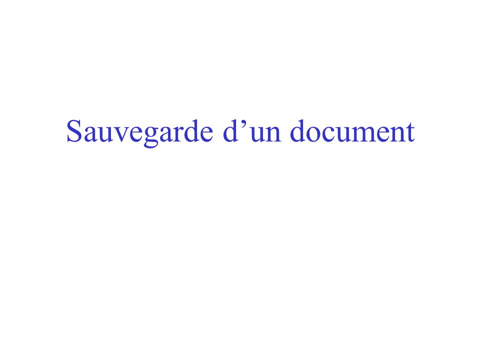 Sauvegarde d'un document