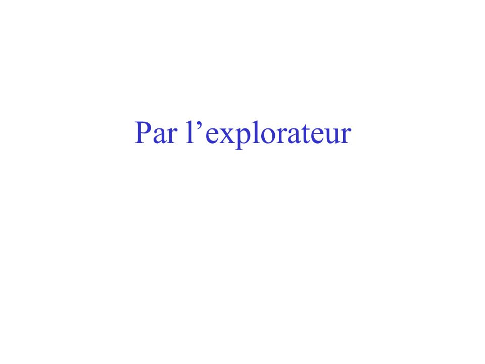 Par l'explorateur