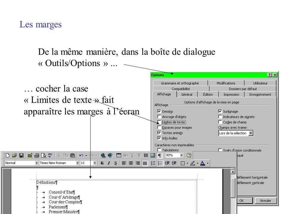 Les marges De la même manière, dans la boîte de dialogue. « Outils/Options » ... … cocher la case.