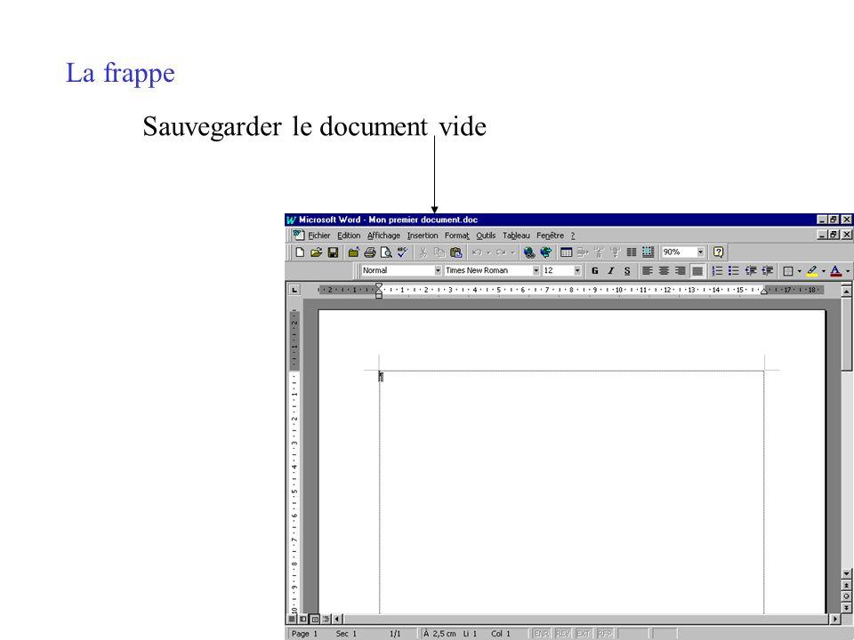La frappe Sauvegarder le document vide