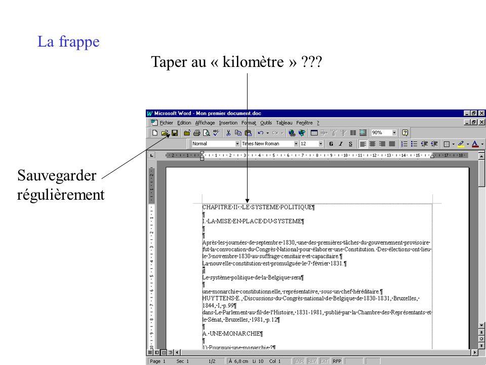 La frappe Taper au « kilomètre » Sauvegarder régulièrement