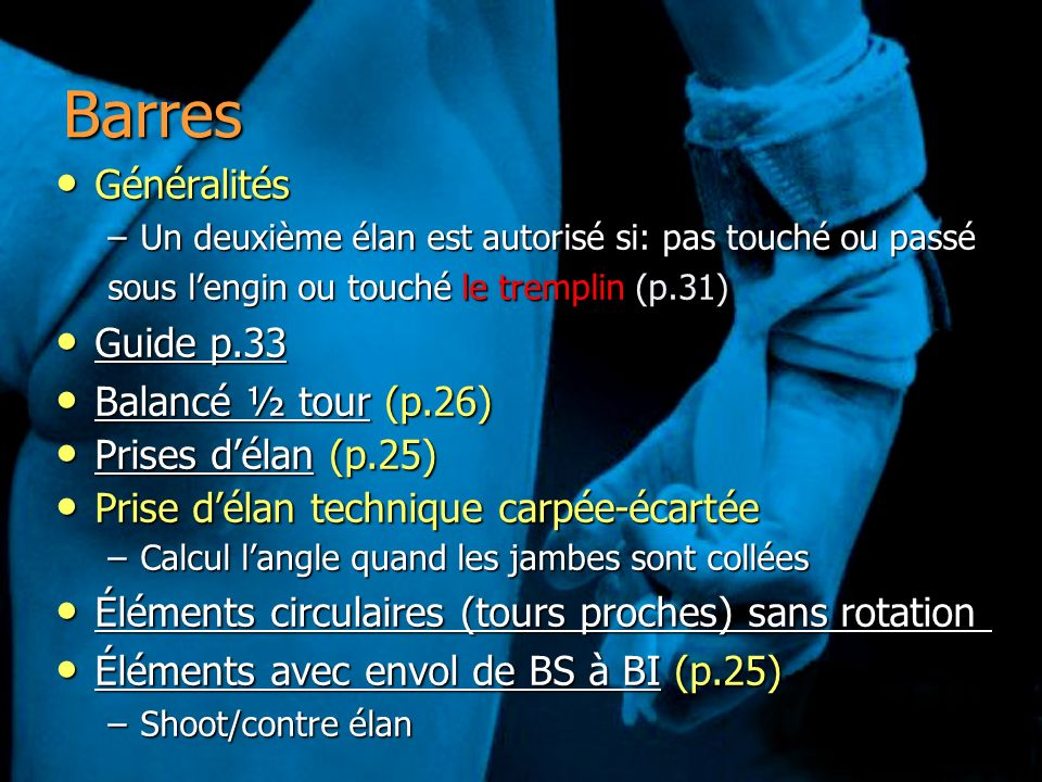 Barres Généralités Guide p.33 Balancé ½ tour (p.26)