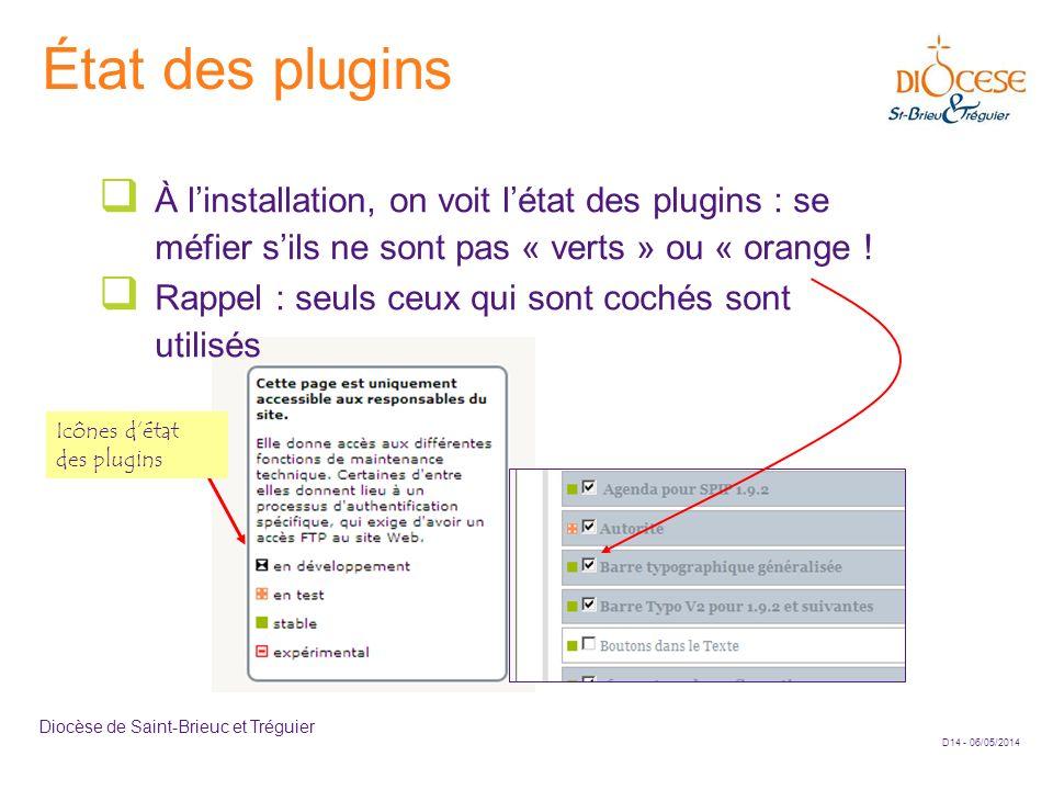État des plugins À l'installation, on voit l'état des plugins : se méfier s'ils ne sont pas « verts » ou « orange !