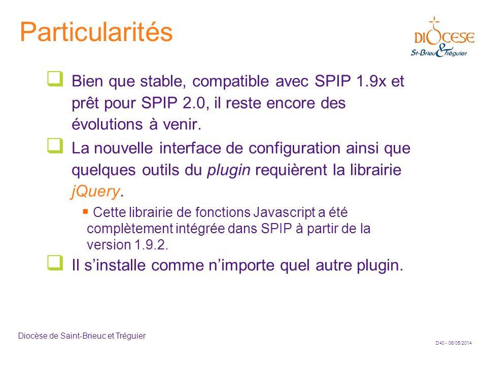 ParticularitésBien que stable, compatible avec SPIP 1.9x et prêt pour SPIP 2.0, il reste encore des évolutions à venir.