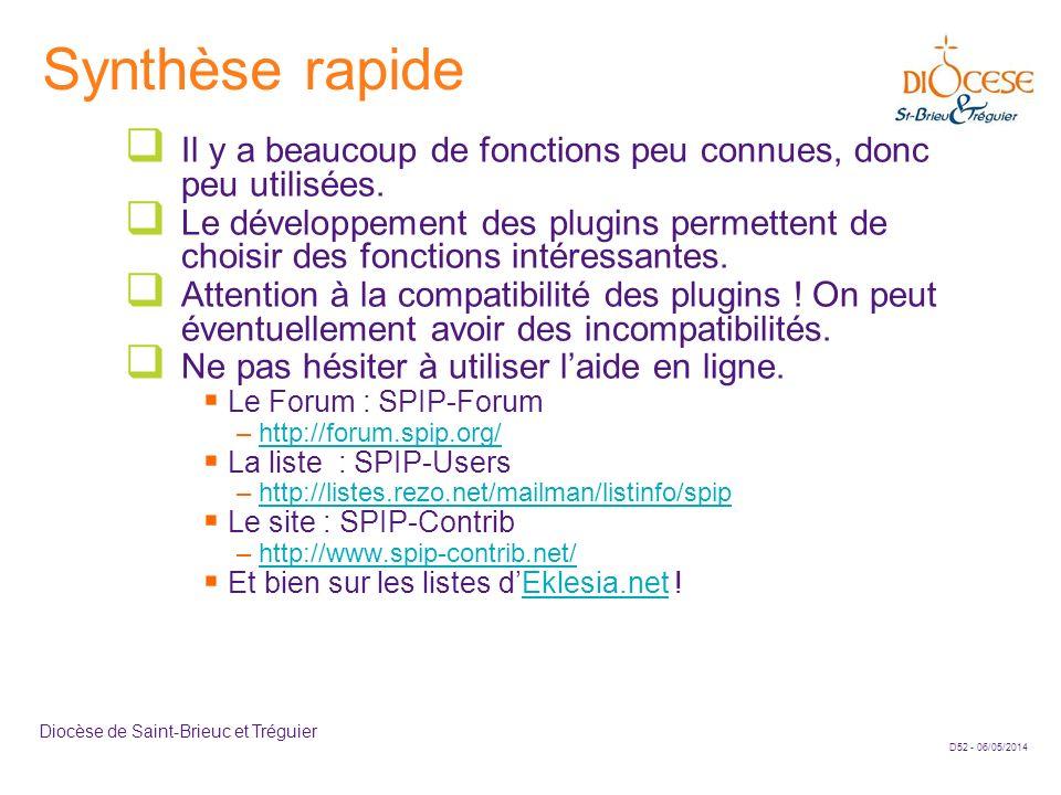 Synthèse rapideIl y a beaucoup de fonctions peu connues, donc peu utilisées.