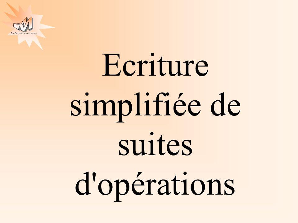 Ecriture simplifiée de suites d opérations
