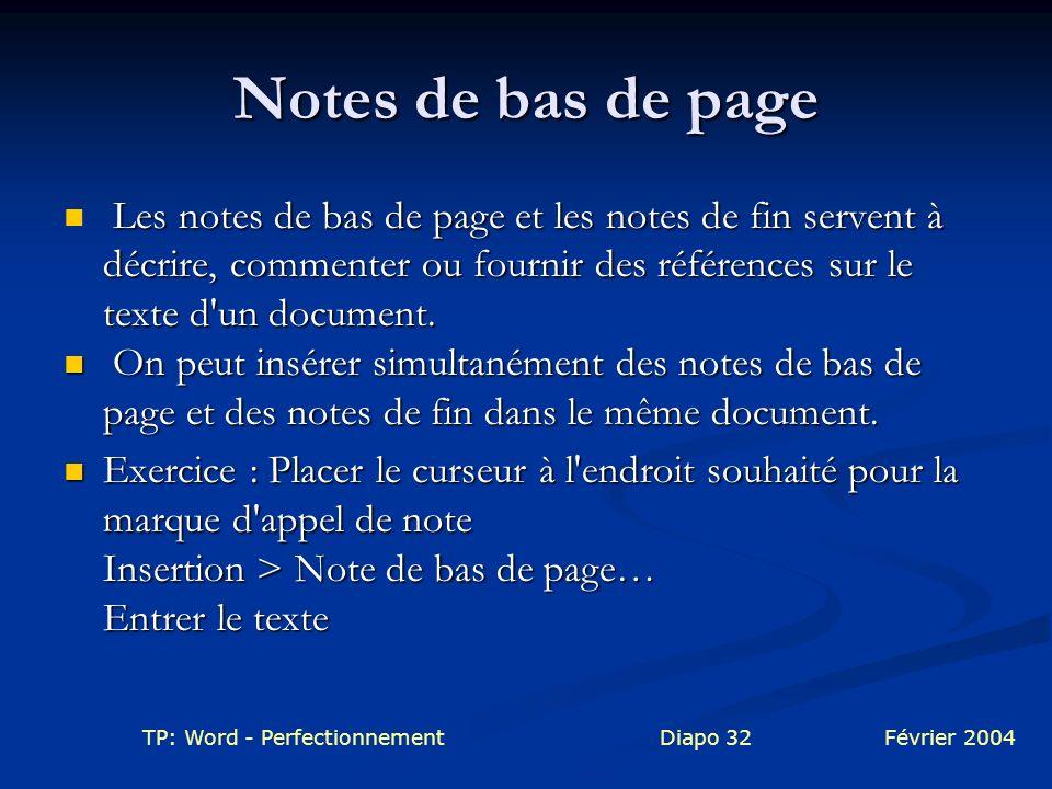 Notes de bas de page Les notes de bas de page et les notes de fin servent à décrire, commenter ou fournir des références sur le texte d un document.