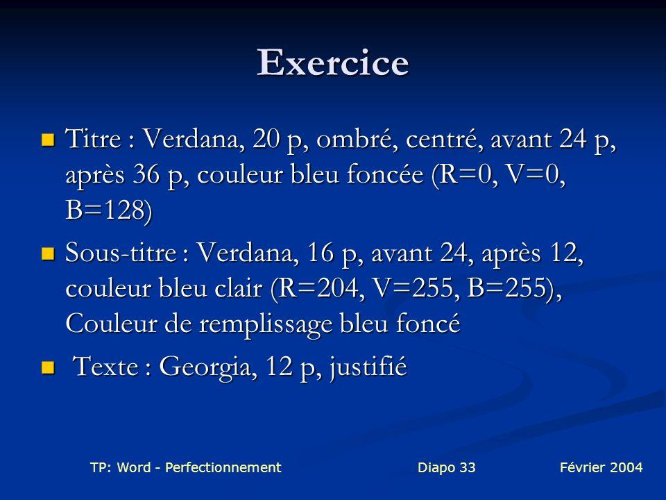 Exercice Titre : Verdana, 20 p, ombré, centré, avant 24 p, après 36 p, couleur bleu foncée (R=0, V=0, B=128)