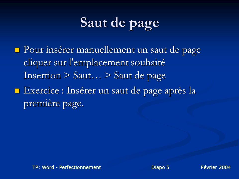 Saut de page Pour insérer manuellement un saut de page cliquer sur l emplacement souhaité Insertion > Saut… > Saut de page.