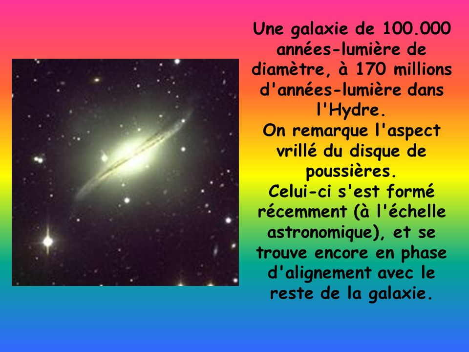 Une galaxie de 100.000 années-lumière de diamètre, à 170 millions d années-lumière dans l Hydre.
