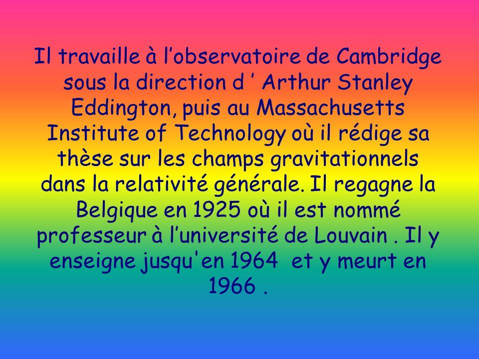Il travaille à l'observatoire de Cambridge sous la direction d ' Arthur Stanley Eddington, puis au Massachusetts Institute of Technology où il rédige sa thèse sur les champs gravitationnels dans la relativité générale.