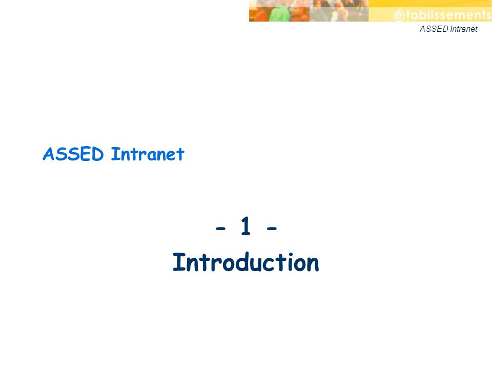 ASSED Intranet - 1 - Introduction