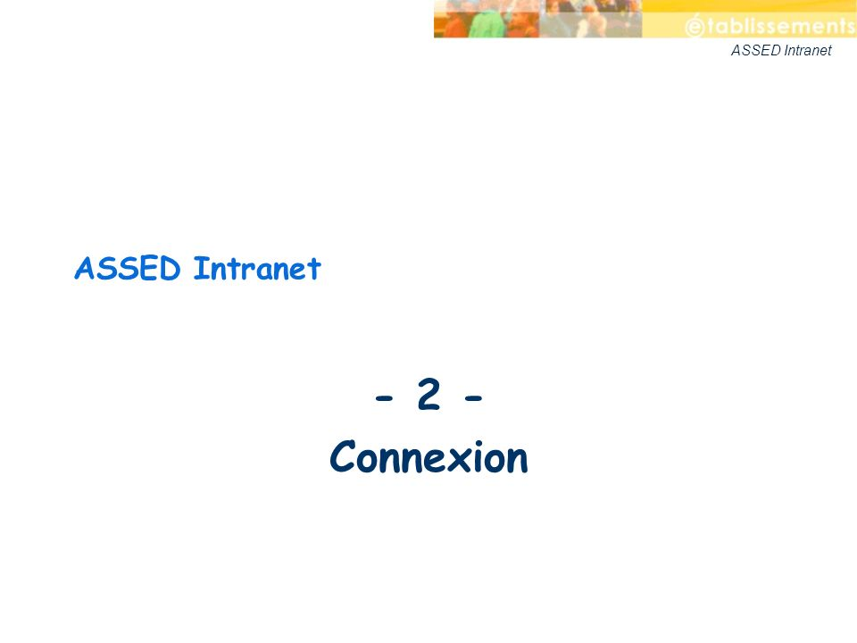 ASSED Intranet - 2 - Connexion